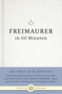 Freimaurer Bücher: Freimaurer in 60 Minuten