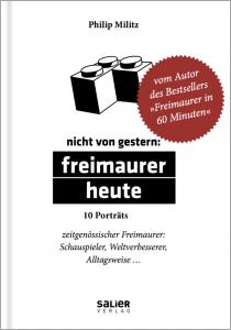 Freimaurer Bücher: »Nicht von gestern: Freimaurer heute«